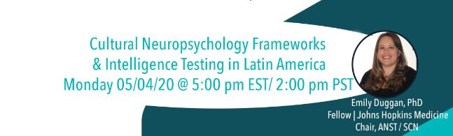 Cultural neuropsychology frameworks and intelligence testing in Latin America with Dr. Emily Duggan