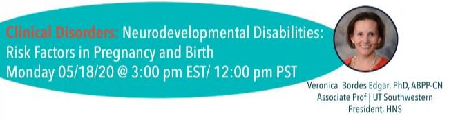 Neurodevelopmental Disabilities: Risk factors in pregnancy and birth with Dr. Veronica Bordes Edgar