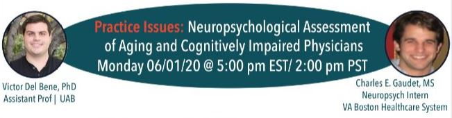 Neuropsychological Assessment of aging and cognitively impaired physicians with Dr. Victor Del Bene and Charles Gaudet
