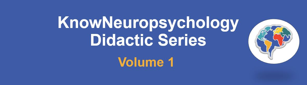 KnowNeuropsychology Didactic Series Volume 1