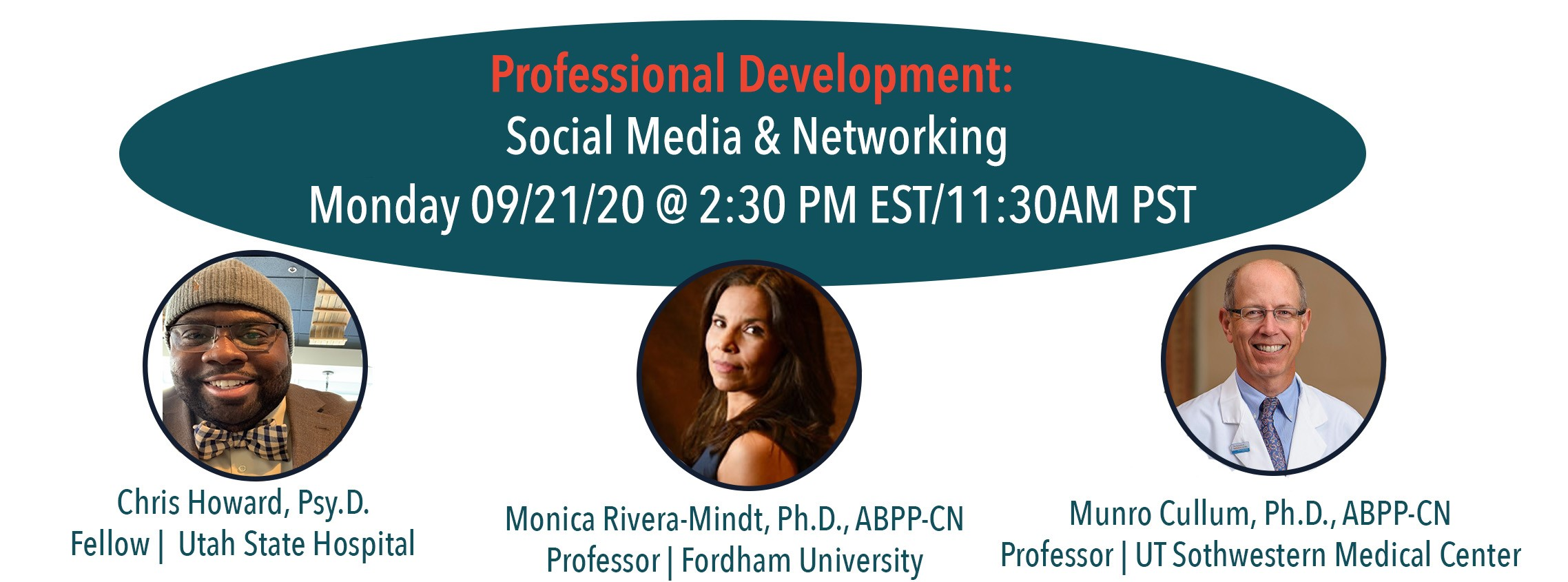 Professional Development: Social Media & Networking from 9/21/20 presented by: Dr. Monica Rivera Mindt, Dr. Chris Howard, Dr. Munro Cullum