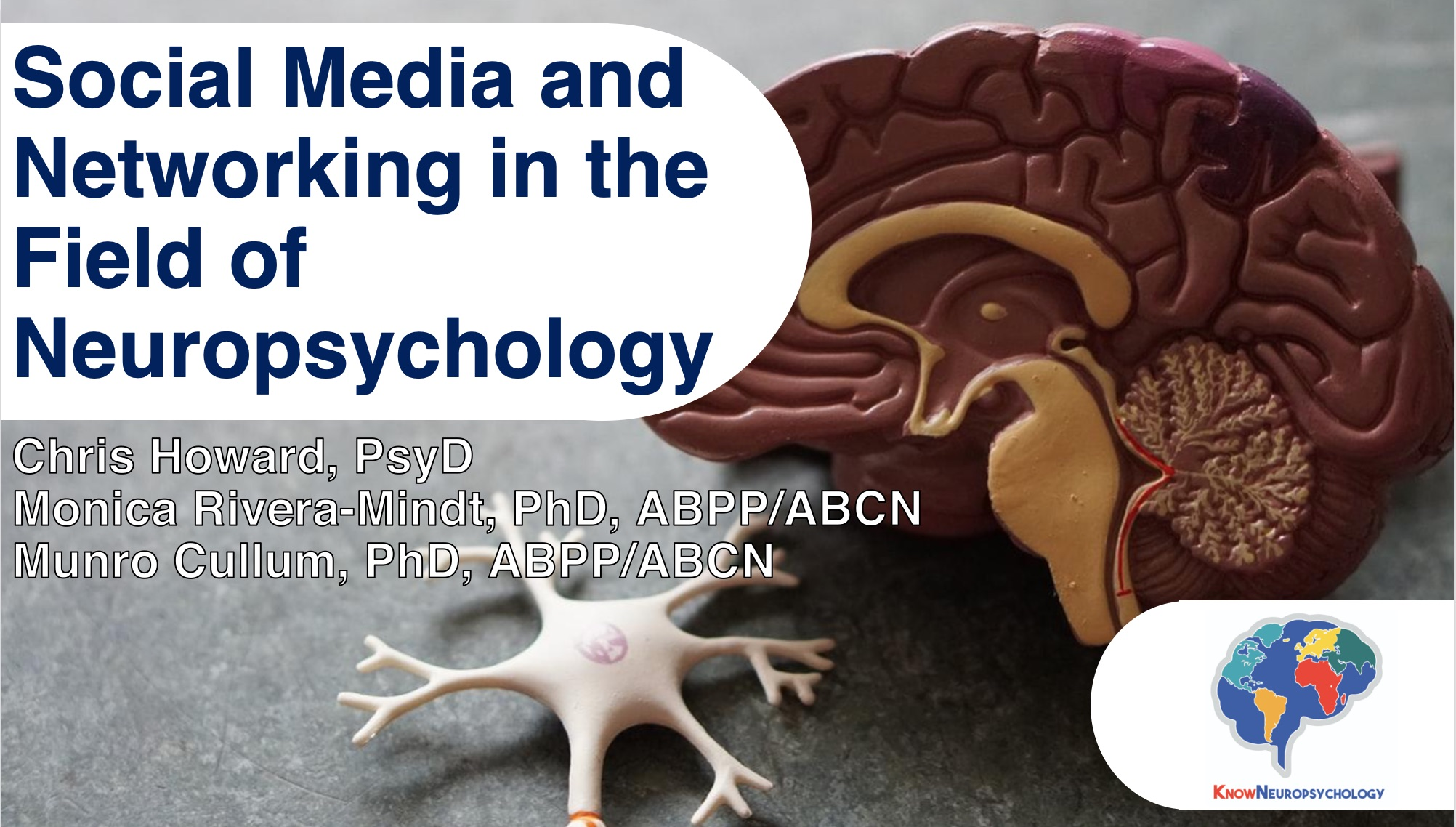 Social media and networking in the field of neuropsychology by Dr. Chris Howard, Dr. Monica Rivera-Mindt, and Dr. Munro Cullum