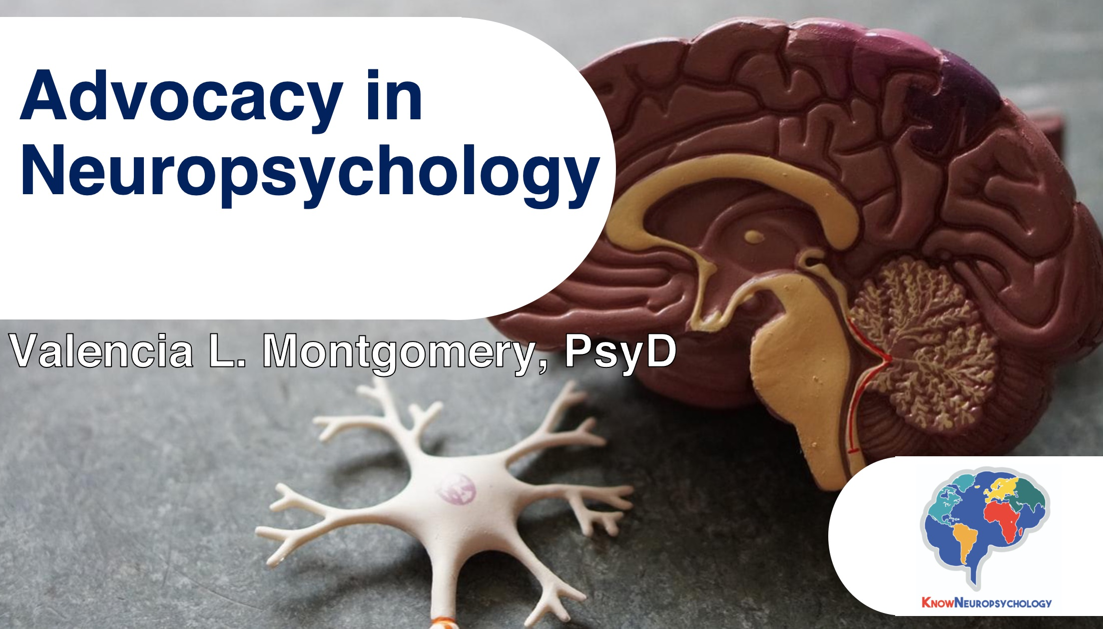 Advocacy in neuropsychology: Important considerations from the clinic to the profession by Dr. Valencia Montgomery