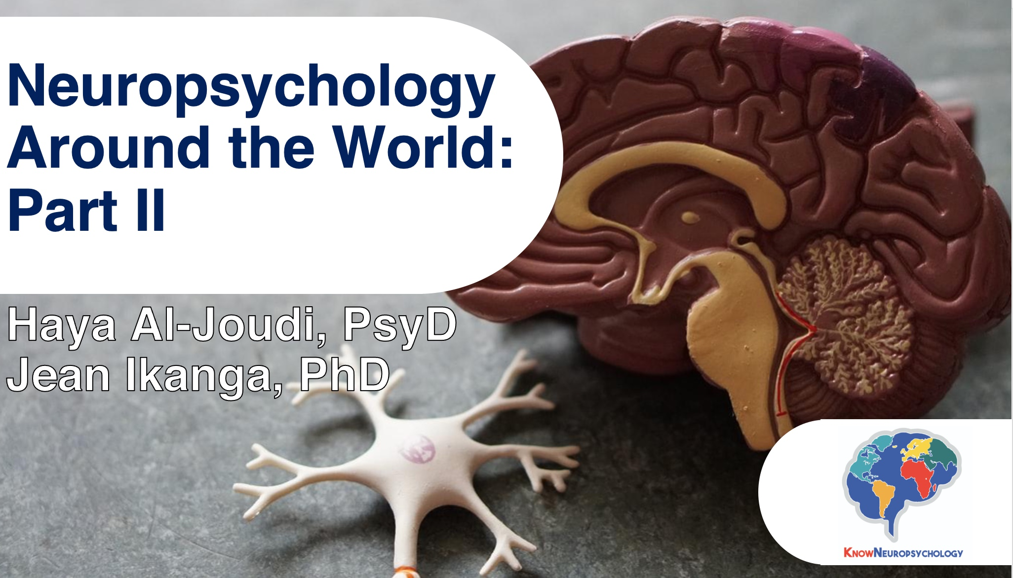 Neuropsychology around the world: Part 2 by Dr. Jean Ikanga from Democratic Republic of the Congoand and Dr. Haya Al-Joudi from Saudi Arabia