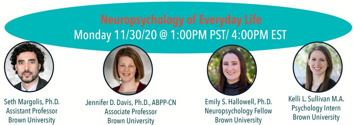 The neuropsychology of everyday life by Dr. Seth Margolis, Dr. Jennifer Davis, Dr. Emily Hallowell, and Ms. Kelli Sullivan