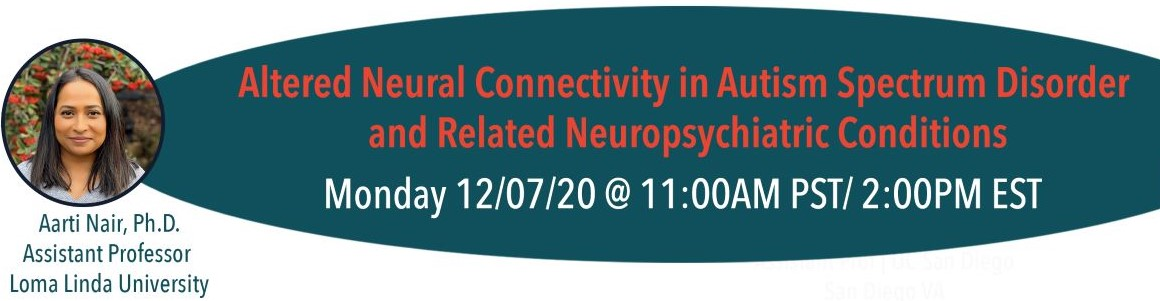 Altered neural connectivity in autism spectrum disorder and related neuropsychiatric conditions by Dr. Aarti Nair