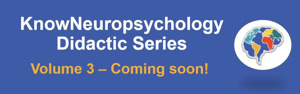 Volume 3 of the KnowNeuropsychology Didactic Series Coming soon