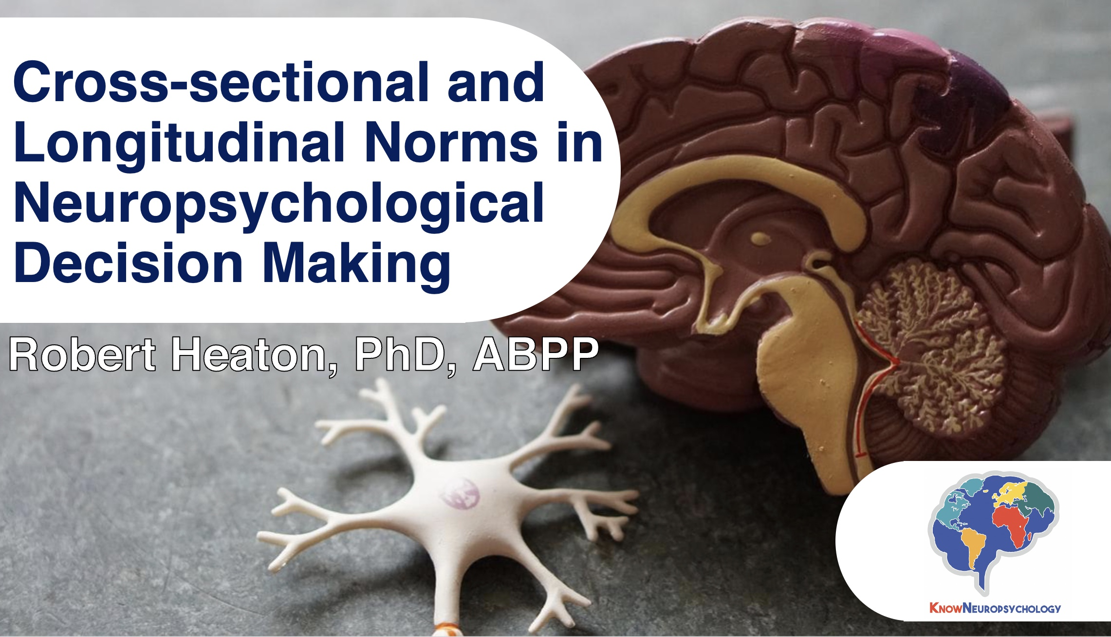 Cross-sectional and longitudinal norms in neuropsychological decision making with Dr. Robert Heaton