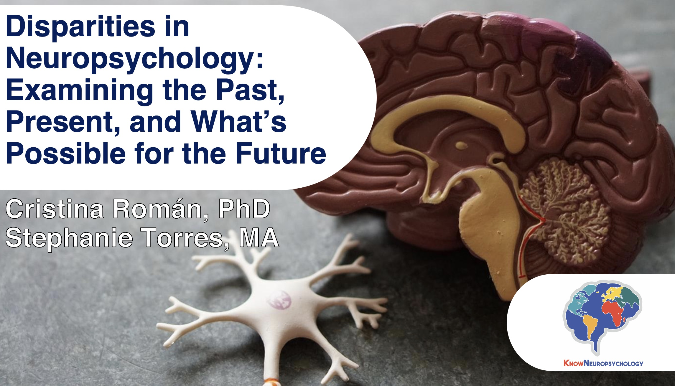 Disparities in Neuropsychology: Examining the past, present, and what's possible for the future with Dr. Cristina Roman and Stephanie Torres