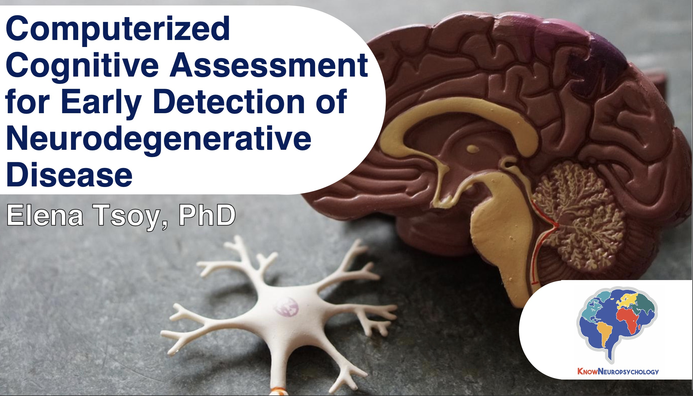 Computerized Cognitive Assessment for the early detection of neurodegenerative disease with Dr. Elena Tsoy