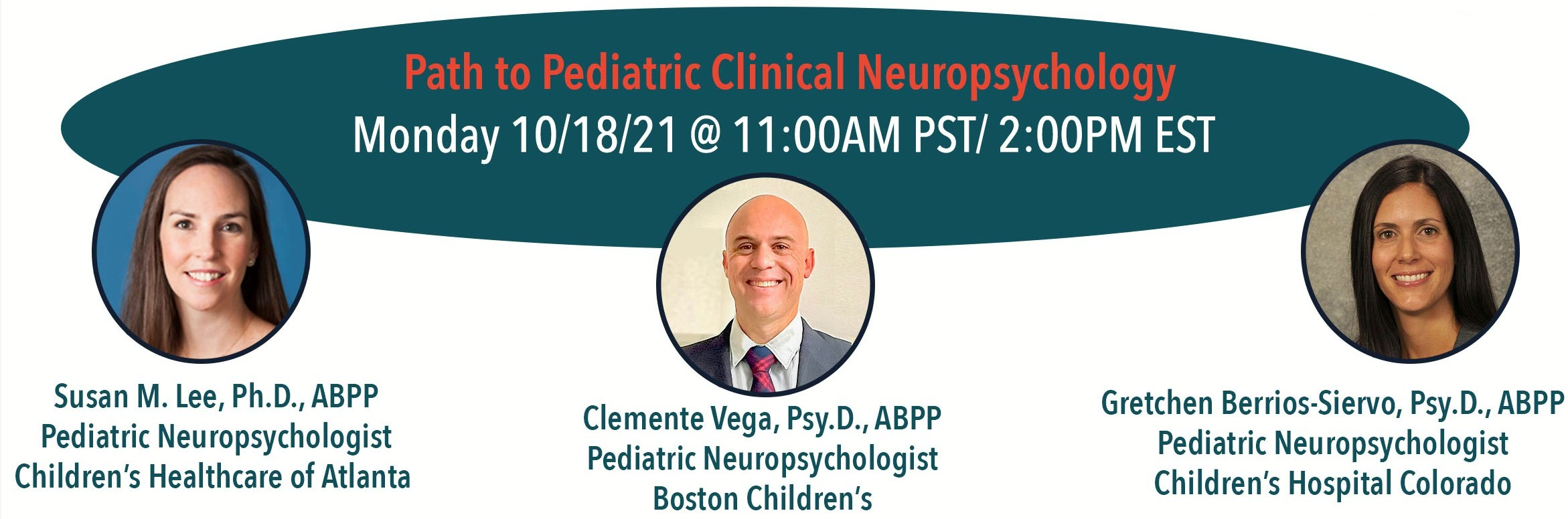 Path to Pediatric Clinical Neuropsychology with Dr. Susan Lee, Dr. Clemente Vega, and Dr. Gretchen Berrios-Siervo